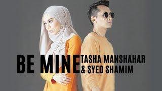 Tasha Manshahar & Syed Shamim - Be Mine (English Version Lyrics)