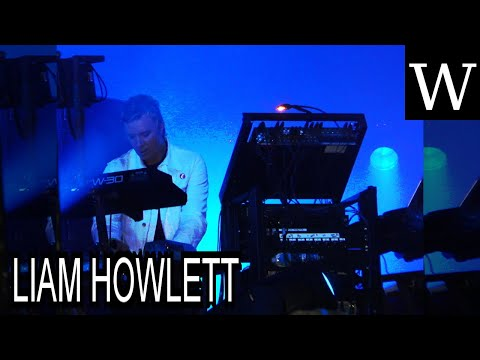 LIAM HOWLETT - WikiVidi Documentary