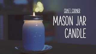 Craft Corner: How To Make A Mason Jar Candle