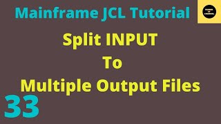 JCL Basics Tutorial 29 To SPLIT The Input to Multiple Output Files