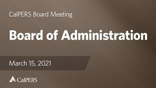 Board of Administration | March 15, 2021