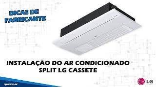Instalação de Ar Condicionado Cassete 1 via para o Multi Split Inverter LG