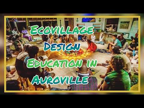 "Ecovillage Design Education ""Teaser"" Auroville 2016 | Auroras Eye Films"