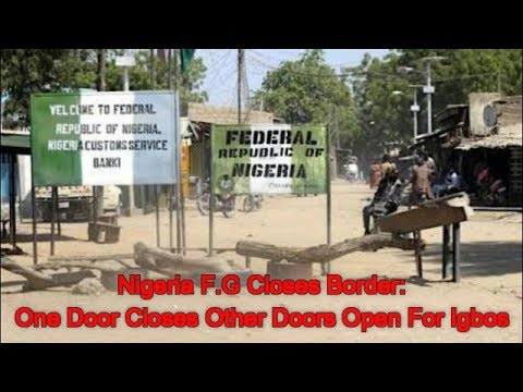F.G Border Closure: One Door Closed Against Igbos Another Opens
