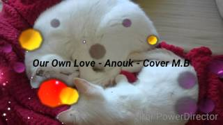 Our Own Love - Anouk - Cover M.B