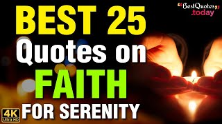 25 Quotes On Faith That Are Comforting | Faith Quotes | Best Quotes Today