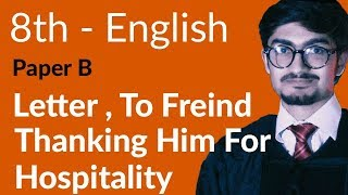 8th Class English - Paper B - Letter to Friend Thanking him for Hospitality - English 8th Class