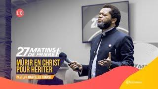 Mûrir En Christ Pour Hériter. Pasteur MARCELLO TUNASI 27 Matins De Prière [Jour 18]