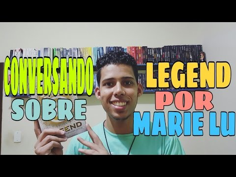 CONVERSANDO SOBRE LEGEND POR MARIE LU - Readbookz