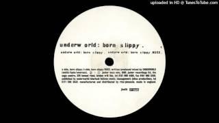 Underworld   Born Slippy [1995]