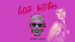 The Prince Karma   Later B*ches (Bass Boosted)