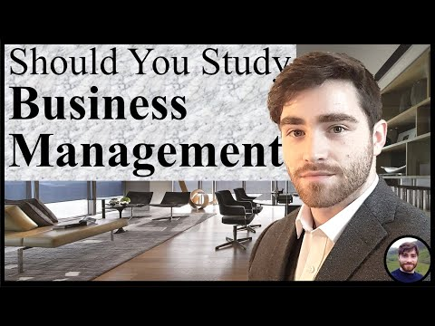 Should YOU Study Business Management? What is Business Management?