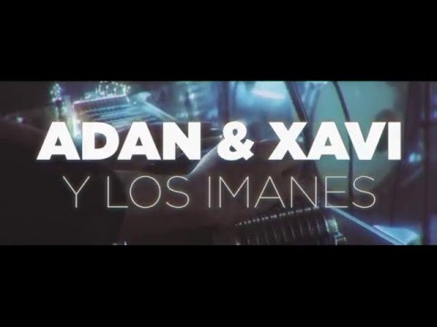 Adan & Xavi y Los Imanes - Fuera el Dolor [Official Music Video]