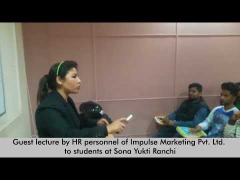 Guest lecture by HR personnel of Impulse Marketing Pvt. Ltd. to students at Sona Yukti Ranchi