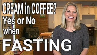 Can I Have Cream in Coffee When Intermittent Fasting?