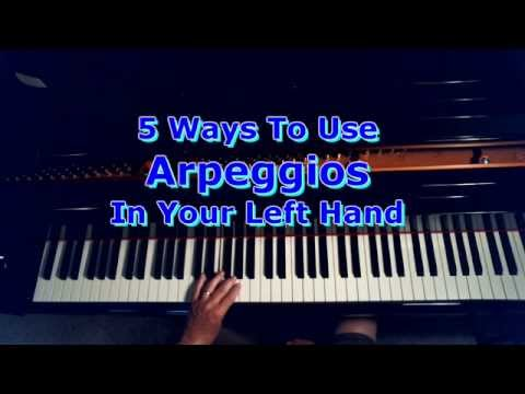 Left Hand Arpeggios: Broken Chords For Your Left Hand