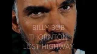 BILLY BOB,LOST HIGHWAY