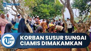 Isak Tangis Keluarga Pecah, Salah Satu Korban Susur Sungai di Ciamis Asal Majalengka Dimakamkan