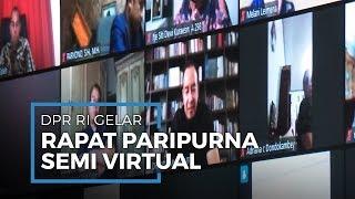 DPR RI Gelar Rapat Paripurna Pembahasan RUU secara Semi Virtual