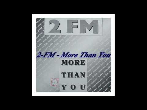 2-FM – More Than You (High Prf Mix)