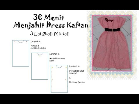 Video cara membuat pola dan menjahit baju dress kaftan modern