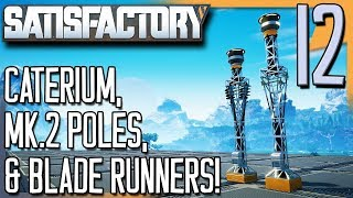 ELEVATOR TEST, CATERIUM, MK.2 POLES, & BLADE RUNNERS! | Satisfactory Gameplay/Let's Play E12