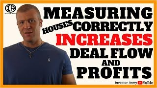 Measuring Houses Correctly Increases Deal Flow and Profits