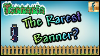 The Rarest Banner in Terraria 1.3