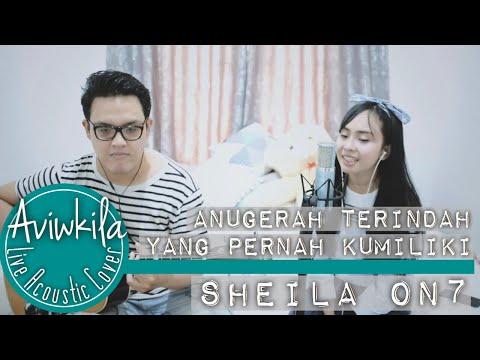 Sheila on 7    anugerah terindah yang pernah kumiliki  live acoustic cover by aviwkila