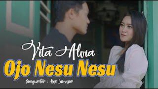 Download lagu Vita Alvia Ojo Nesu Nesu Mp3