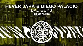 Hever Jara & Diego Palacio - Bad Boys (Original Mix)