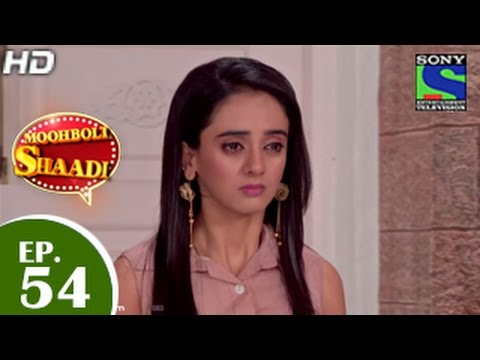 Mooh Boli Shaadi - मुह बोली शादी - Episode 54 - 14th May 2015