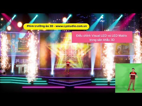 Phim Trường 3D – (p3) Điều chỉnh Visual LED và LED Matrix trong sân khấu 3D – by Lý's Studio
