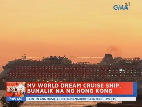 [GMA]  UB: MV World Dream Cruise Ship, bumalik na ng Hong Kong