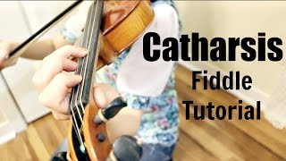 Catharsis - Fiddle Tutorial!