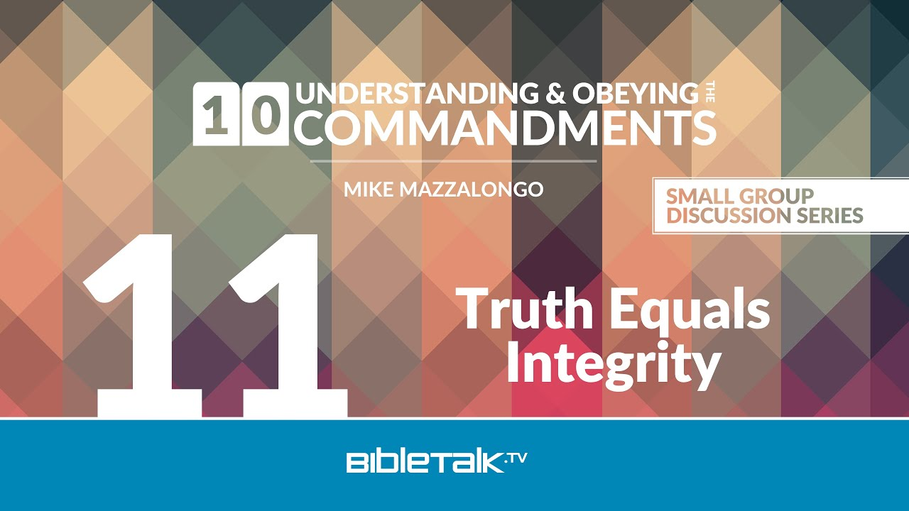 11. Truth Equals Integrity