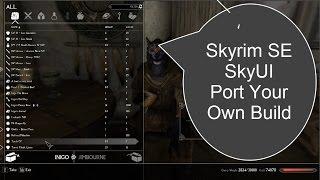 Skyrim SE SkyUI Port Your Own Build
