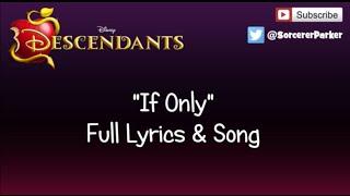 """DISNEY DESCENDANTS """"If Only"""" FULL SONG & LYRICS"""