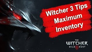 Witcher 3 Tips - How to get Maximum Inventory Space +100 Saddlebags (1080p) HD
