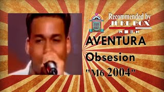Aventura - Obsesion (Hit Machine 2004)