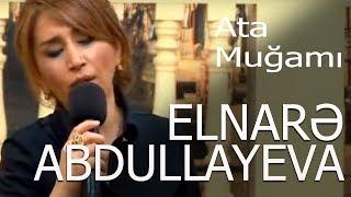 Elnarə Abdullayeva - Ata Muğamı - Xəzər Tv - 5\5 Verlişi-13.04. 2016