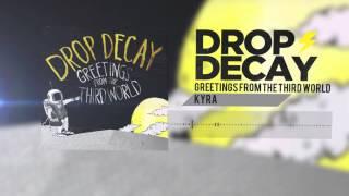Drop Decay- Kyra (Track 04)
