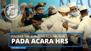 Top 5 News of The Week - Kelanjutan Kasus Kerumunan pada Acara Imam Besar FPI Habib Rizieq Shihab