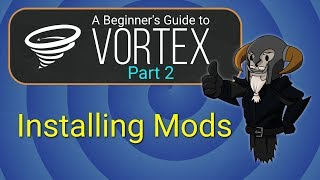 VORTEX Beginner's Guide 2 - Installing Mods