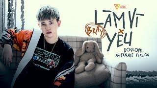 b-ray-lam-vi-yeu-doforlove-alternate-version-official-mv