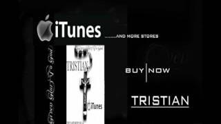 Tristian - They Sayin Bury Me A G