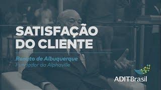 Satisfação do cliente - Renato de Albuquerque