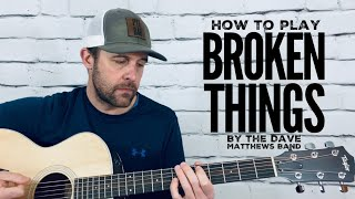 Broken Things-Guitar Tutorial-Dave Matthews Band