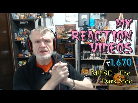 Muse - The Dark Side : My Reaction Videos #1,670