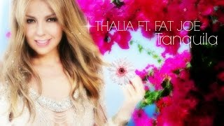 Thalía - Tranquila ft. Fat Joe (Letra / Lyric Video)